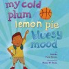 Thumbnail image for My Cold Plum Lemon Pie Bluesy Mood by Tameka Fryer Brown