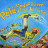 Thumbnail image for PELE, KING OF FOOTBALL by Monica Brown
