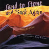Thumbnail image for SAND TO STONE AND BACK AGAIN, by Nancy Bo Flood