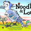 Thumbnail image for NOODLE AND LOU, by Liz Garton Scanlon