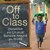 Thumbnail image for Off to Class: Incredible and Unusual Schools Around the World
