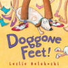 Thumbnail image for Doggone Feet! by Leslie Helakoski