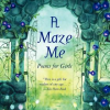 Thumbnail image for A Maze Me: Poems for Girls by Naomi Shihab Nye