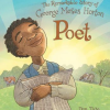 Thumbnail image for POET: THE REMARKABLE STORY OF GEORGE MOSES HORTON by Don Tate