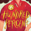 Thumbnail image for HUNDRED  PERCENT, a perfect book for a middle-grade reader