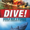 Thumbnail image for DIVE! World War II Stories of Sailors & Submarines in the Pacific