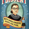 Thumbnail image for I DISSENT,  Ruth Bader Ginsburg Makes Her Mark