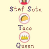 Thumbnail image for Stef Soto, Taco Queen