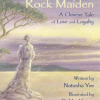 Thumbnail image for THE ROCK MAIDEN, a Chinese Tale of Love and Loyalty