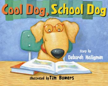 Cool Dog, School Dog by Deborah Heiligman, illustrated by Tim Bowers
