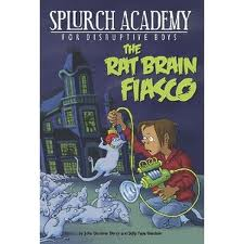 Post image for Splurch Academy for Disruptive Boys: The Rat Brain Fiasco, by Julie Berry