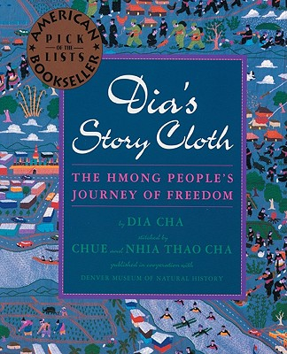 Post image for Dia's Story Cloth by Dia Cha, Chue and Nhia Thao Cha