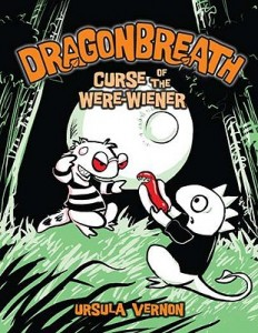 Dragonbreath. Curse of the Were Wiener by Ursula Vernon