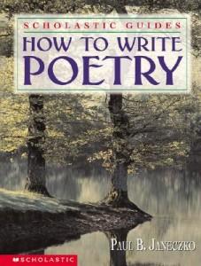 How to Write Poetry by Paul B. Janeczko