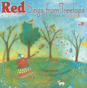 Red Sings from the Treetops by Joyce Sidman, illustrated by Pamela Zagarenski