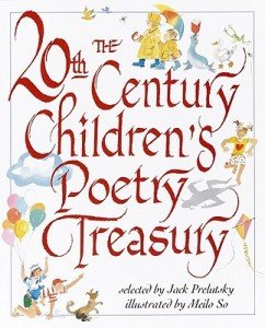 The 20th Century Children's Poetry Treasury, selected by Jack Prelutsky, illustrated by Meilo So