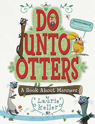 Post image for Do Unto Otters: A Book About Manners by Laurie Keller