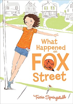 Post image for WHAT HAPPENED ON FOX STREET by Tricia Springstubb