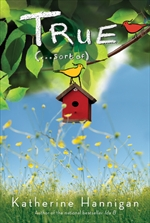 Post image for True (…Sort Of) by Katherine Hannigan