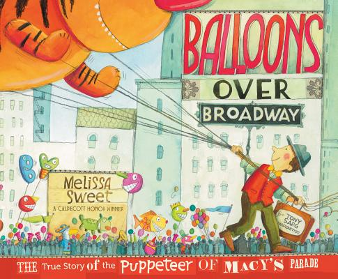 Post image for Balloons Over Broadway by Melissa Sweet