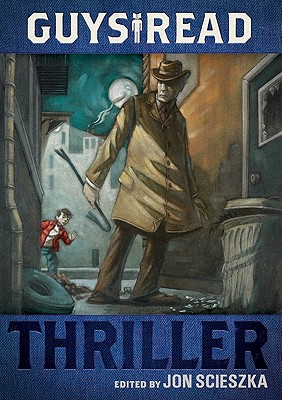 Post image for Guys Read: Thriller