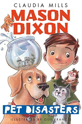 Post image for Mason Dixon: Pet Disasters by Claudia Mills