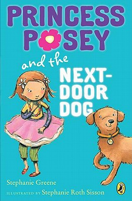 Post image for Princess Posey and the Next Door Dog by Stephanie Greene