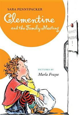 Post image for Clementine and the Family Meeting by Sarah Pennypacker