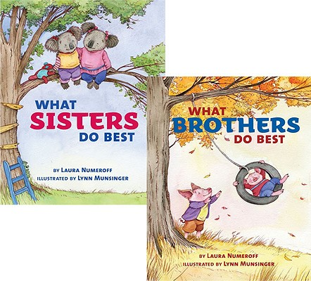 Post image for What Sisters Do Best/What Brothers Do Best by Laura Numeroff