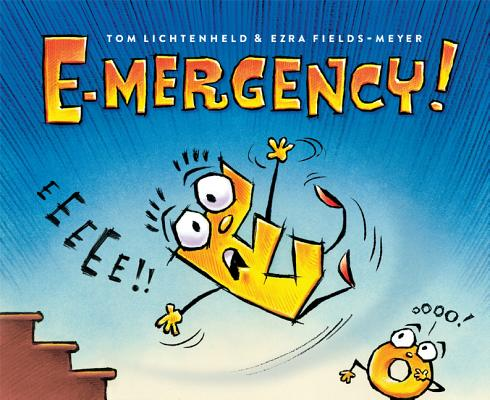 Post image for E-mergency! by Tom Lichtenheld and Ezra Fields-Meyer