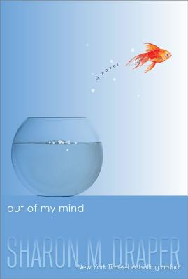 Post image for Out of My Mind by Sharon M. Draper