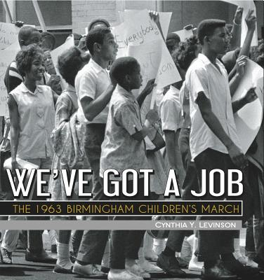 Post image for We've Got a Job: The 1963 Birmingham Children's March by Cynthia Levinson