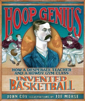 Post image for Hoop Genius: How a Desperate Teacher… Invented Basketball