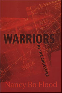 Warriors in the Crossfire by Nancy Bo Flood
