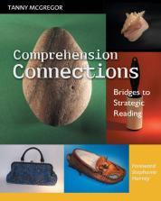 Comprehension Connections by Tanny McGregor
