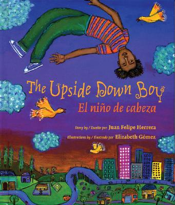 Post image for Juan Felipe Herrera's THE UPSIDE DOWN BOY