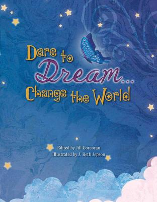 Post image for DARE TO DREAM…CHANGE THE WORLD