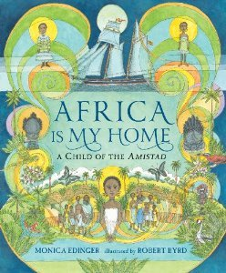 Post image for Africa Is My Home: A Child of the Amistad