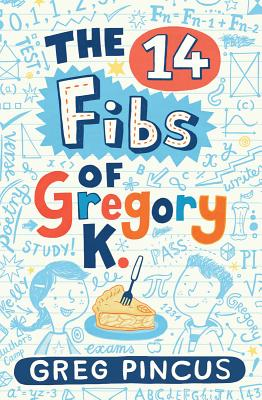 Post image for The 14 Fibs of Gregory K.