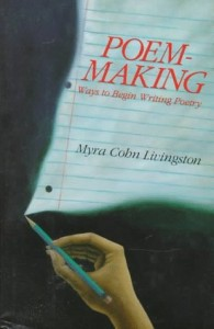 Poem-Making by Myra Cohn Livingstona