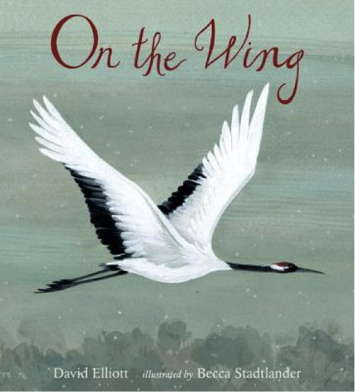 Post image for On The Wing by David Elliott, illustrated by Becca Stadtlander