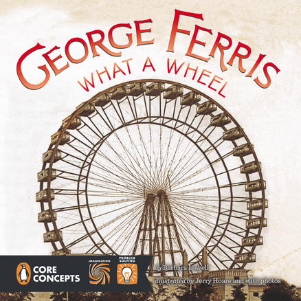 Post image for George Ferris: What a Wheel