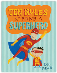Post image for TEN RULES OF BEING A SUPERHERO Giveaway!