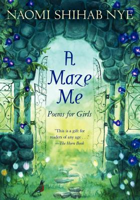 Post image for A Maze Me: Poems for Girls by Naomi Shihab Nye