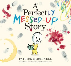 A Perfectly Messed Up Story by Patrick McDonnell