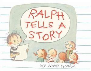 Ralph Tells a Story by Abby Hanlon