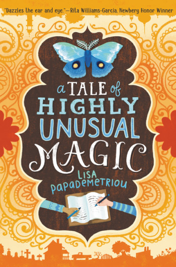 Post image for A Tale of Highly Unusual Magic by Lisa Papaemetriou