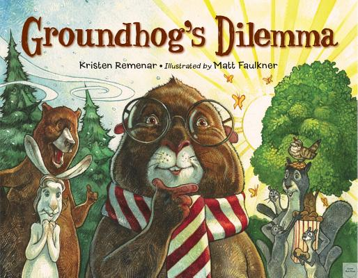 Post image for GROUNDHOG'S DILEMMA by Kris Remenar and Matt Faulkner