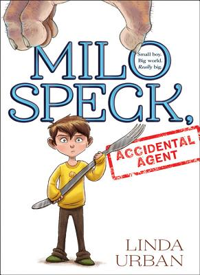 Post image for Linda Urban on Milo Speck: Accidental Agent, writing, and collaborating with students