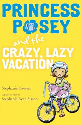 Post image for Stephanie Greene on Princess Posey and the Crazy, Lazy Vacation